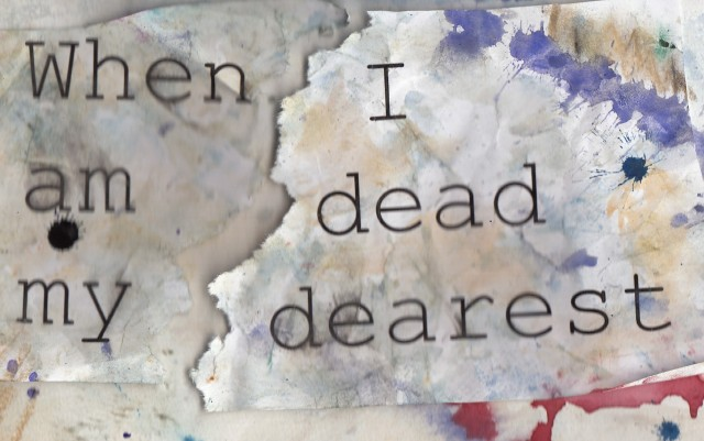 When I am dead, my dearest